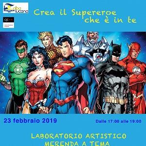 CREA IL SUPEREROE CHE E' IN TE | LABORATORIO PER BAMBINI DA 6 -10 ANNI